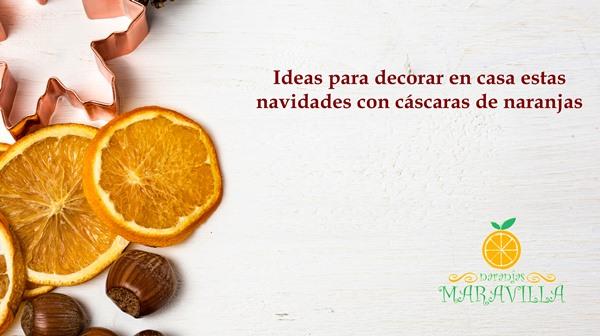 Ideas para decorar en navidad con cascaras de naranja